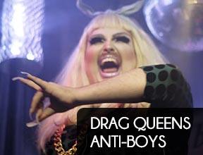 Drag Queen, antiboys y otras bromas